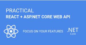 Practical React + ASP.NET Core Web API