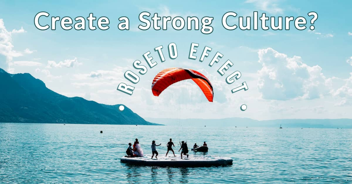 """How to Create a Strong Company Culture?  """"Roseto"""" Effect"""